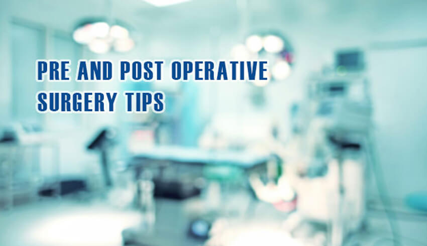 Pre and Post Operative Surgery Tips